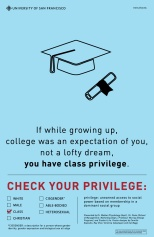Posters of the privilege campaign were posted all over campus to promote awareness and prompt conversations about privilege. The campaign also went viral on Tumblr and Facebook. Photos courtesy of Prof. Walker and the Privilege Campaign team