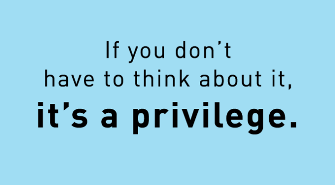 Check Your Privilege — A Reminder to Reflect on Your Own Privileges